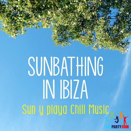 Sunbathing in Ibiza Sun y Playa Chill Music (2014)