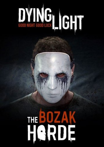 Dying Light: The Bozak Horde (2015/RUS/ENG/MULTI9)