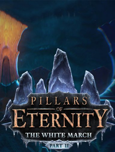 Pillars of Eternity - The White March Part II (2016/RUS/ENG/MULTi7)